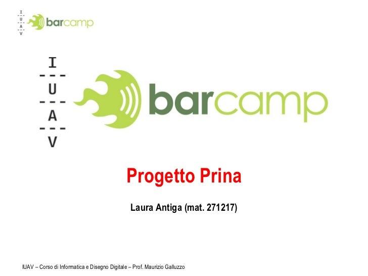 Progetto Prina Laura Antiga (mat. 271217) IUAV – Corso di Informatica e Disegno Digitale – Prof. Maurizio Galluzzo