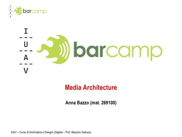 Iuavcamp presentazione - Media Architecture- Anna Bazzo