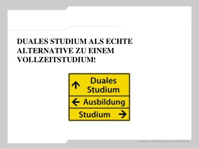 © Copyright 2011 – Vertriebswegemarketing item Industrietechnik GmbH DUALES STUDIUM ALS ECHTE ALTERNATIVE ZU EINEM VOLLZEI...