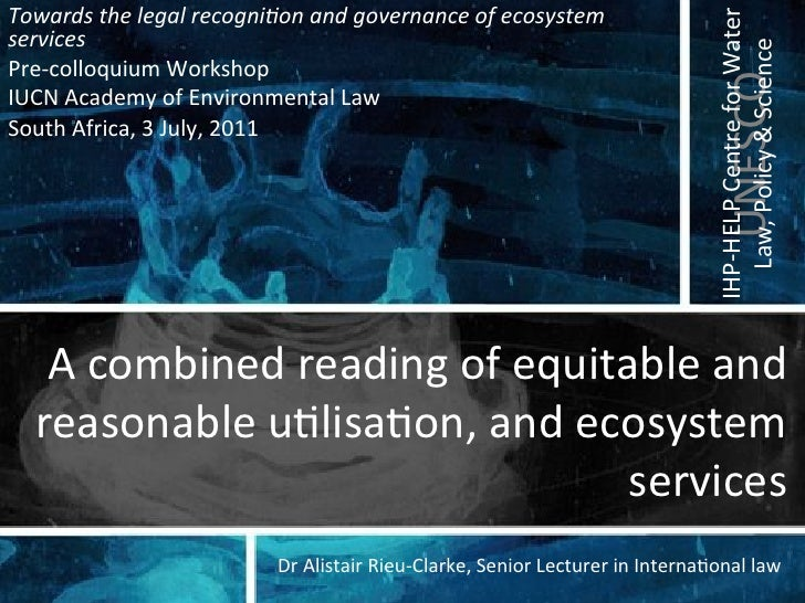A combined reading of equitable and reasonable utilisation, and ecosystem services