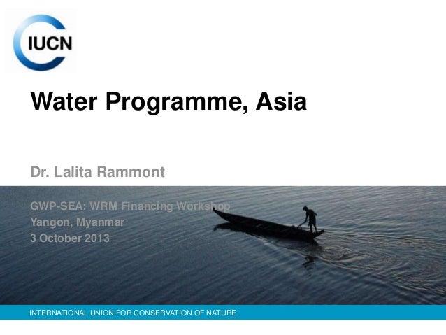 IUCN Water Programme, Asia on GWP-SEA WRM Financing