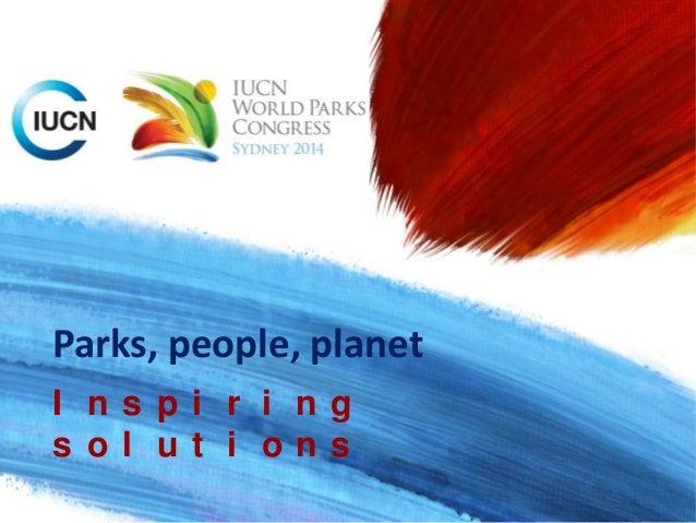 Parks, people, planet I n s p i r i n g s o l u t i o n s