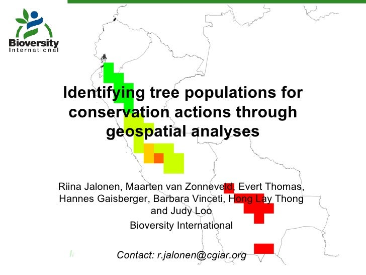 Identifying tree populations for conservation actions through      geospatial analysesRiina Jalonen, Maarten van Zonneveld...