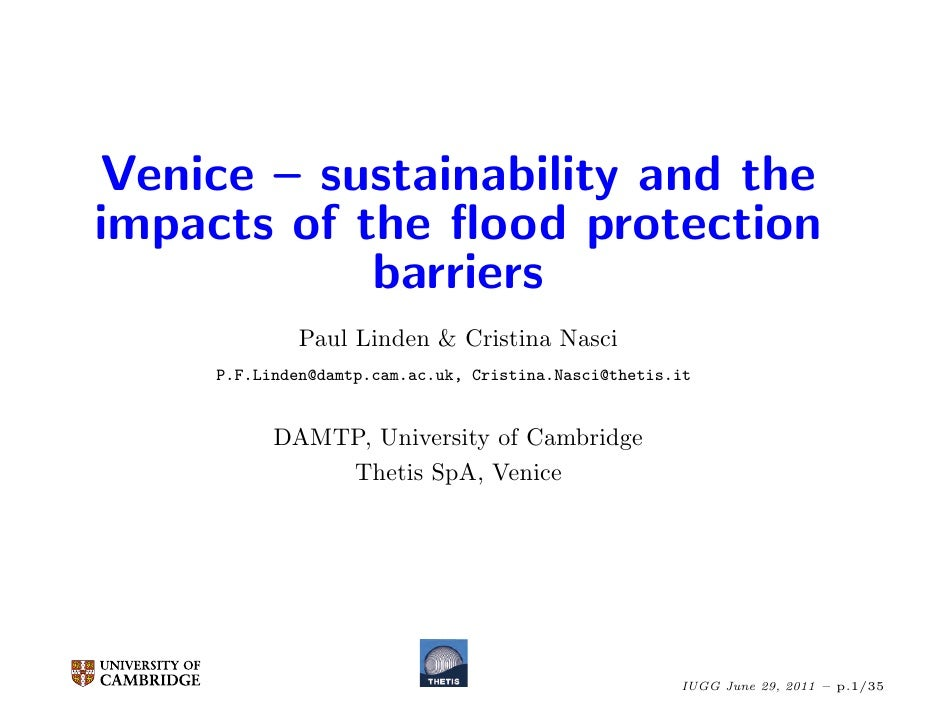 Venice – sustainability and theimpacts of the flood protection            barriers              Paul Linden & Cristina Nasc...