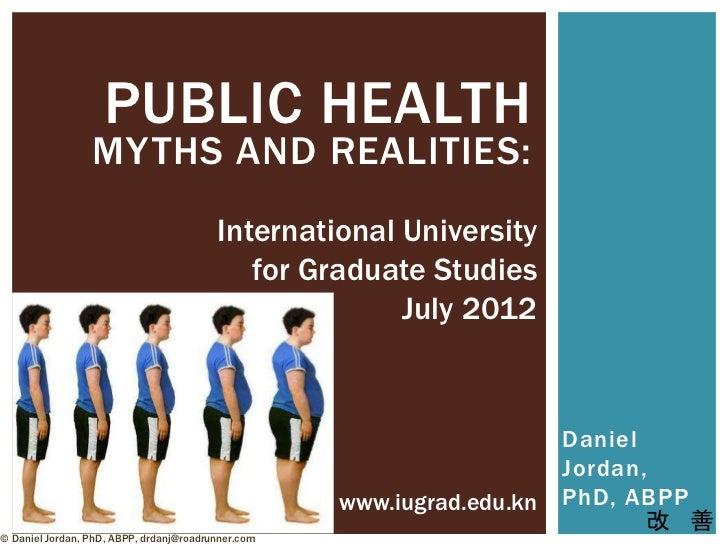 PUBLIC HEALTH                 MYTHS AND REALITIES:                                         International University       ...