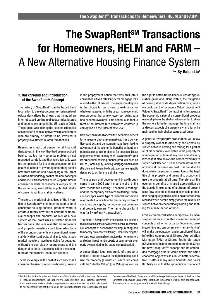 The SwapRentSM Transactions for Homeowners, HELM and FARM              The SwapRentSM Transactions     for Homeowners, HEL...