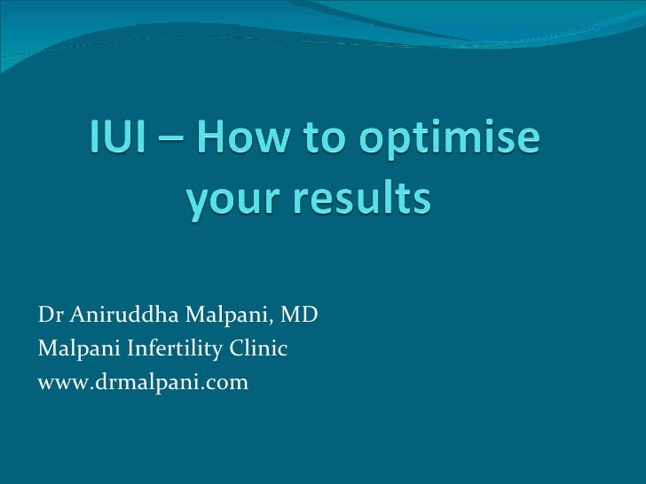 IUI - Intrauterine insemination - how to optimise results