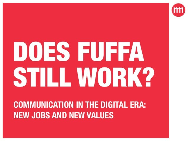 Does Fuffa Still Work? Communication in the Digital Era: New Jobs and New Values