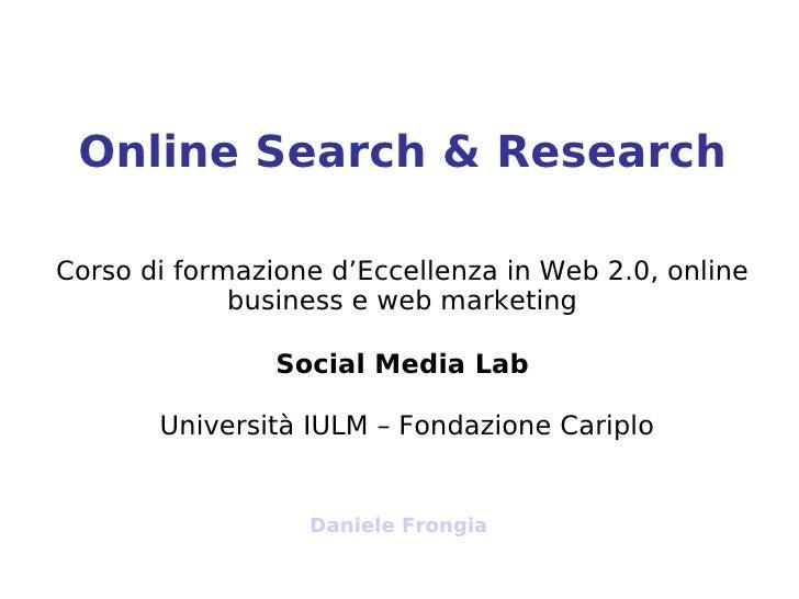 Online Search & Research  Corso di formazione d'Eccellenza in Web 2.0, online              business e web marketing       ...