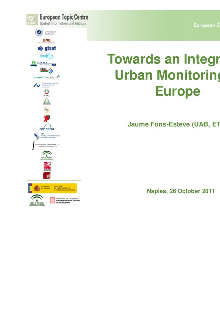 Towards an Integrated Urban Monitoring in      Europe   Jaume Fons-Esteve (UAB, ETC/SIA)        Naples, 26 October 2011