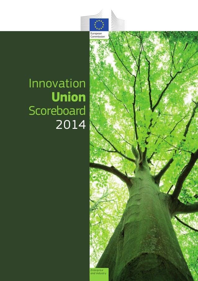 Enterprise and Industry Innovation Union Scoreboard 2014 L675-290 Brochure IUS 2014.indd 1 27/02/14 14:13