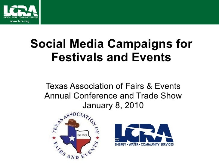 Social Media Campaigns for Festivals and Events Texas Association of Fairs & Events Annual Conference and Trade Show Janua...