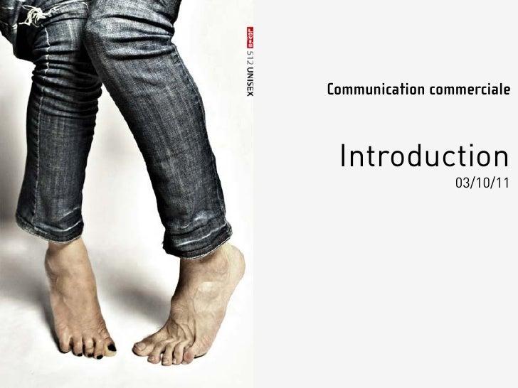 Communication commerciale Introduction                 03/10/11