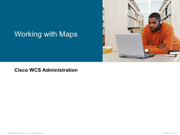 Cisco WCS Administration Working with Maps
