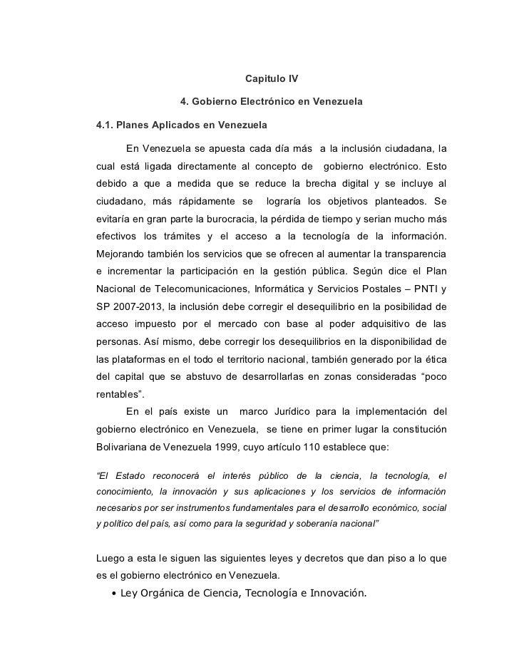 Capitulo IV                    4. Gobierno Electrónico en Venezuela4.1. Planes Aplicados en Venezuela       En Venezuela s...