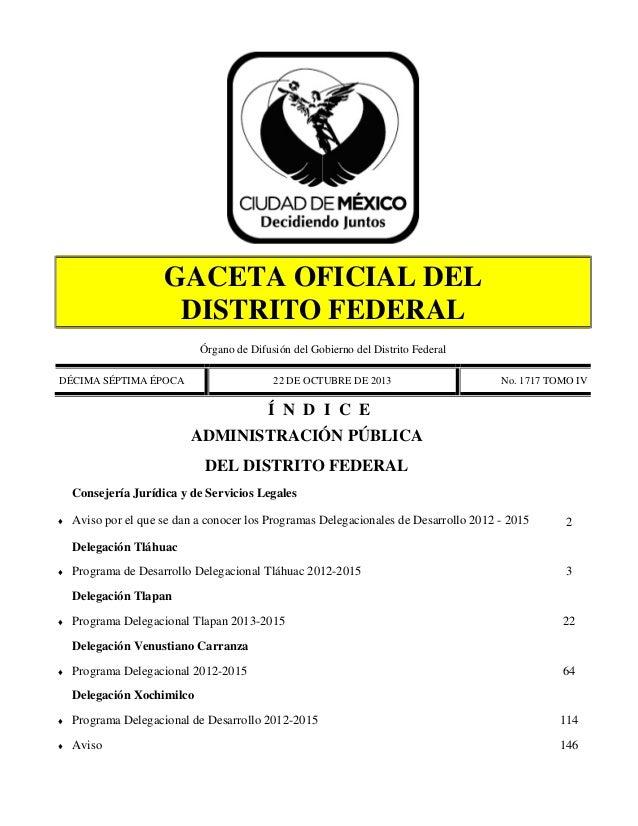 GACETA OFICIAL DEL DISTRITO FEDERAL Órgano de Difusión del Gobierno del Distrito Federal DÉCIMA SÉPTIMA ÉPOCA  22 DE OCTUB...