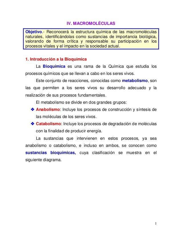IV. MACROMOLÉCULAS Objetivo.- Reconocerá la estructura química de las macromoléculas naturales, identificándolas como sust...