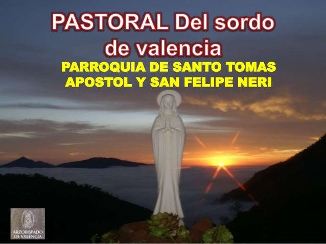 PARROQUIA DE SANTO TOMAS APOSTOL Y SAN FELIPE NERI