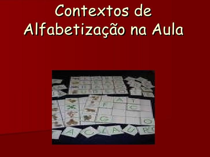 Contextos na alfabetização !