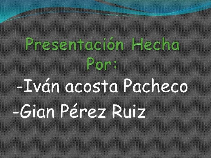 -Iván acosta Pacheco-Gian Pérez Ruiz