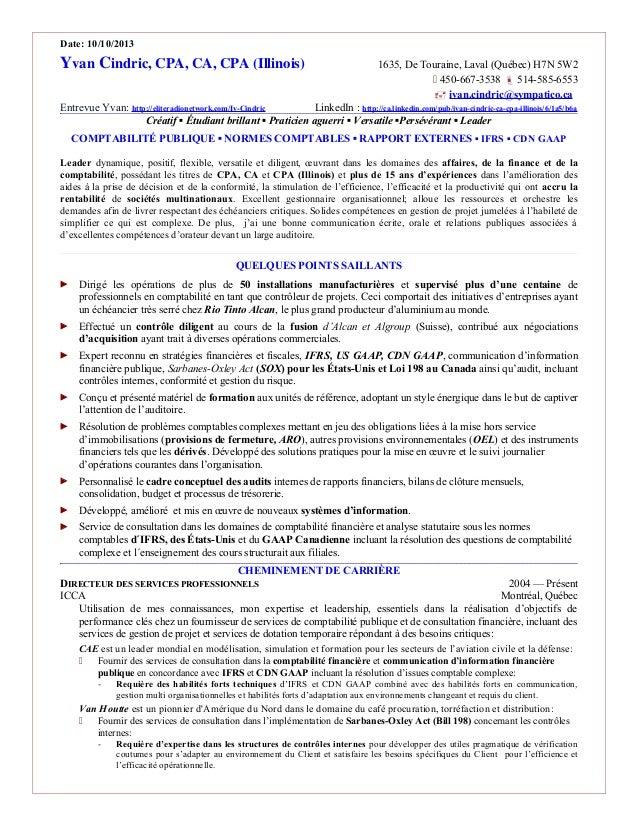 Date: 10/10/2013 Yvan Cindric, CPA, CA, CPA (Illinois) 1635, De Touraine, Laval (Québec) H7N 5W2  450-667-3538  514-585-...