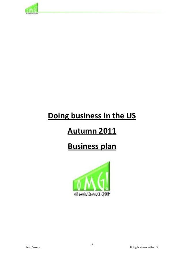 Doing business in the US                   Autumn 2011                   Business plan                         1Iván Cueva...