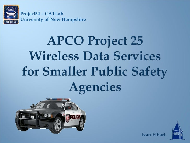 APCO Project 25 Wireless Data Services for Smaller Public Safety Agencies