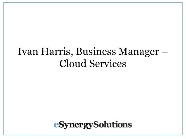 Ivan Harris, Business Manager – Cloud Services