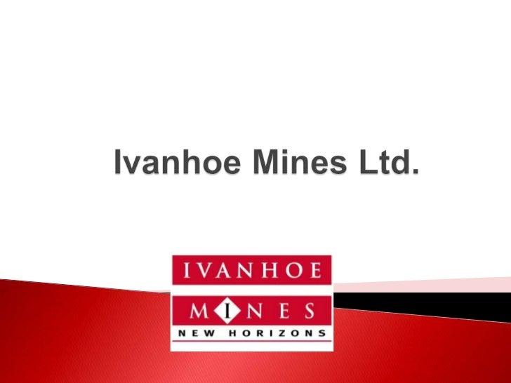 Ivanhoe Mines Ltd.<br />