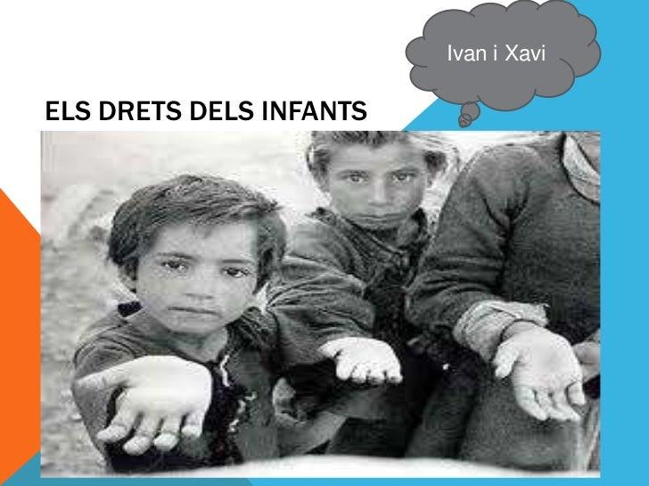 Ivan i XaviELS DRETS DELS INFANTS