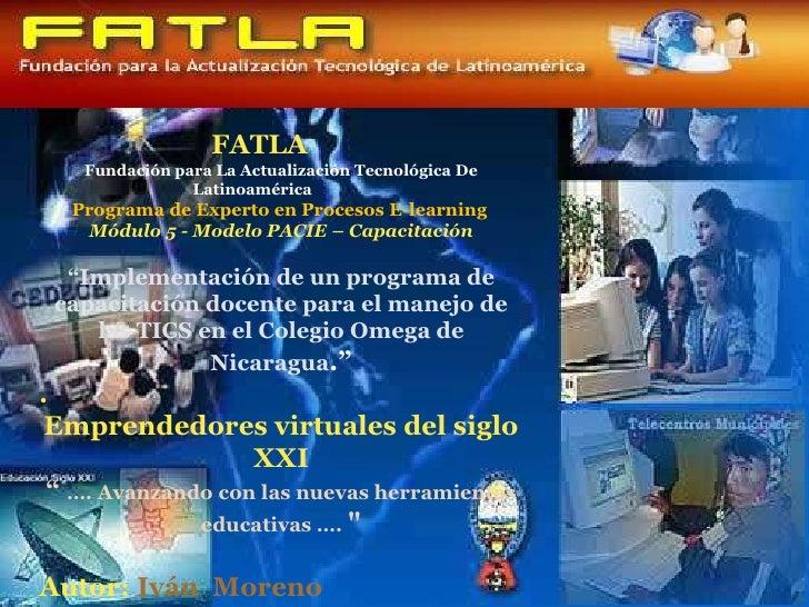 FATLA <br />Fundación para La Actualización Tecnológica De<br />                                 ...