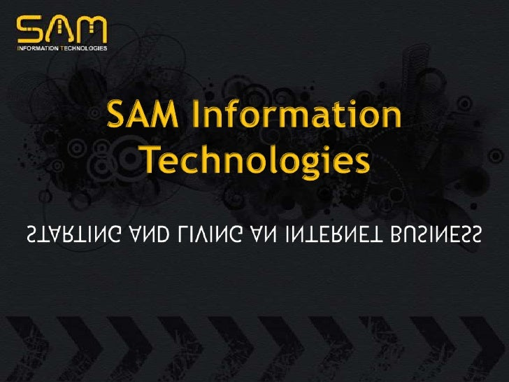 SAM Information Technologies<br />STARTING AND LIVING AN INTERNET BUSINESS<br />