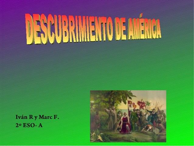 Iván R y Marc F.2º ESO- A