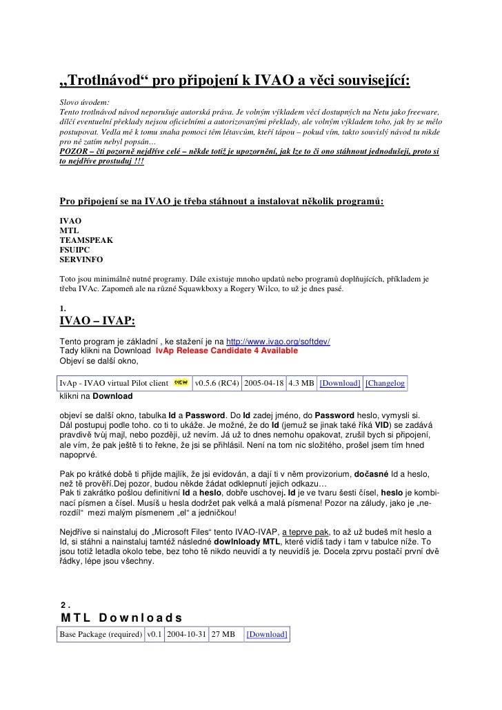 """""""Trotlnávod"""" pro připojení k IVAO a věci související: Slovo úvodem: Tento trotlnávod návod neporušuje autorská práva. Je v..."""