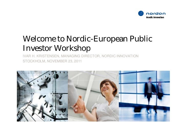 Welcome to Nordic-European Public   l           di            bliInvestor WorkshopIVAR H. KRISTENSEN, MANAGING DIRECTOR, N...