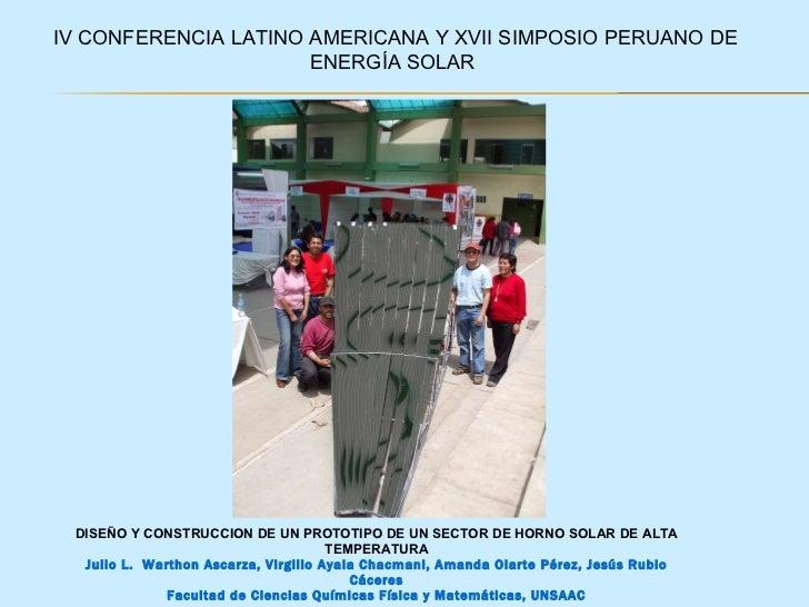 DISEÑO Y CONSTRUCCION DE UN PROTOTIPO DE UN SECTOR DE HORNO SOLAR DE ALTA TEMPERATURA Julio L.  Warthon Ascarza, Virgilio ...