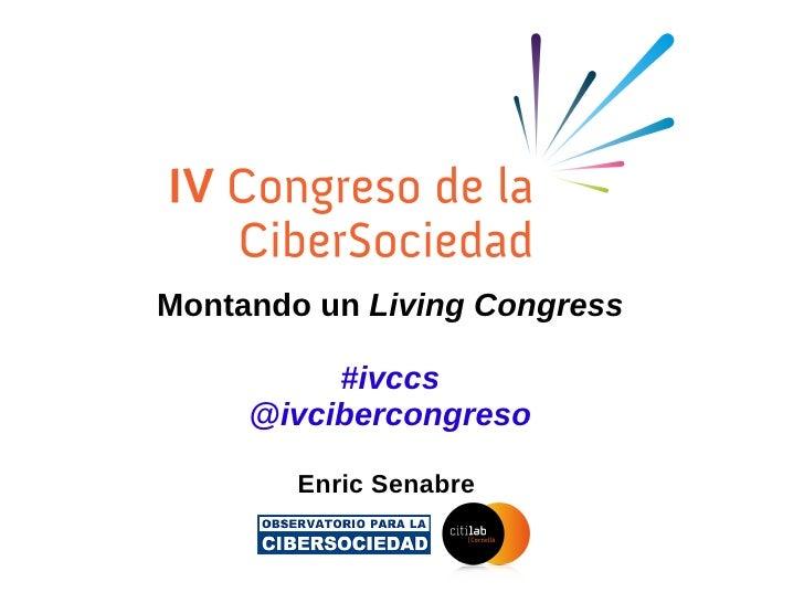 Montando un  Living Congress #ivccs @ivcibercongreso Enric Senabre