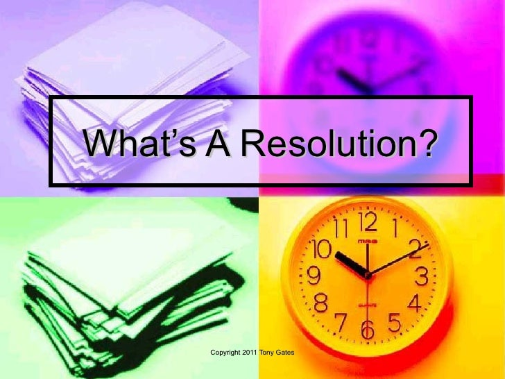 What's A Resolution?