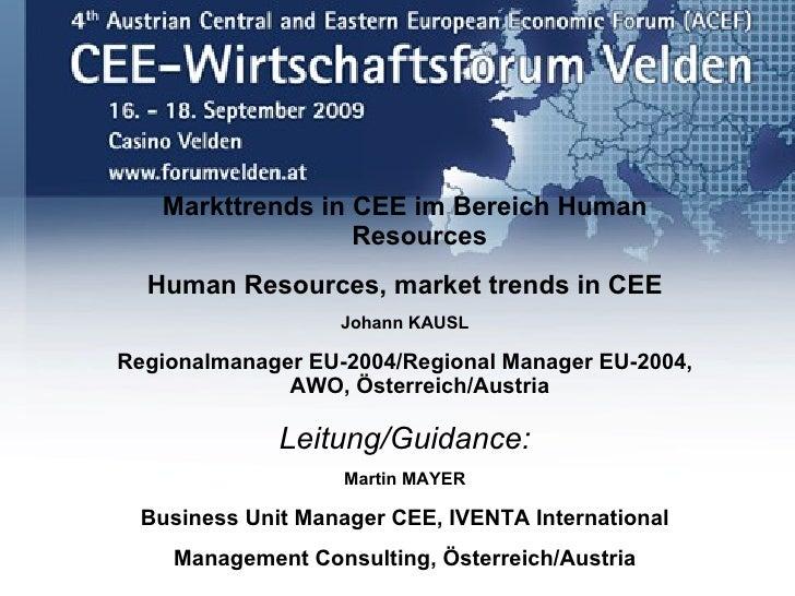 <ul><li>Markttrends in CEE im Bereich Human Resources </li></ul><ul><li>Human Resources, market trends in CEE </li></ul><u...