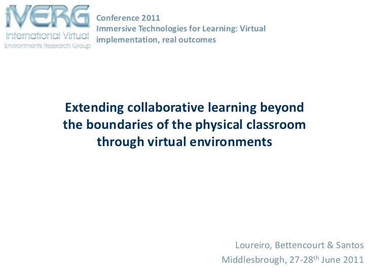 Conference 2011Immersive Technologies for Learning: Virtual implementation, real outcomes<br />Extending collaborative lea...
