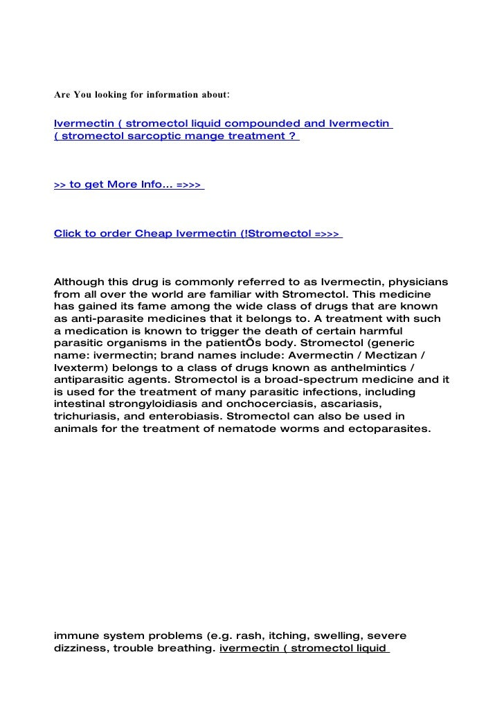 Are You looking for information about:  Ivermectin ( stromectol liquid compounded and Ivermectin ( stromectol sarcoptic ma...