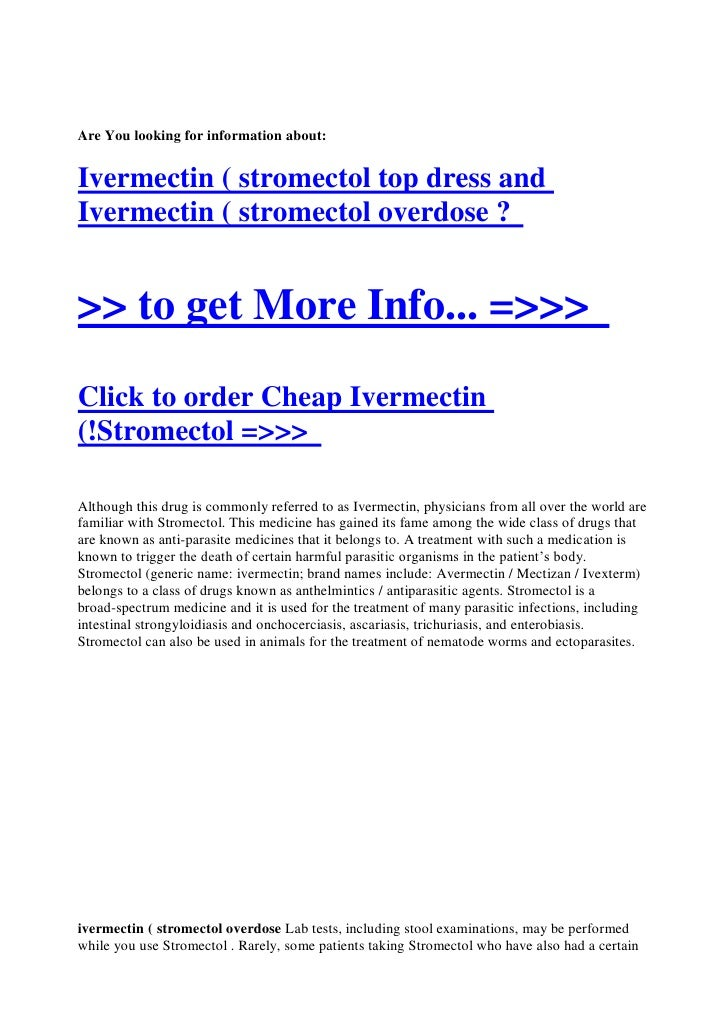 Are You looking for information about:   Ivermectin ( stromectol top dress and Ivermectin ( stromectol overdose ?   >> to ...