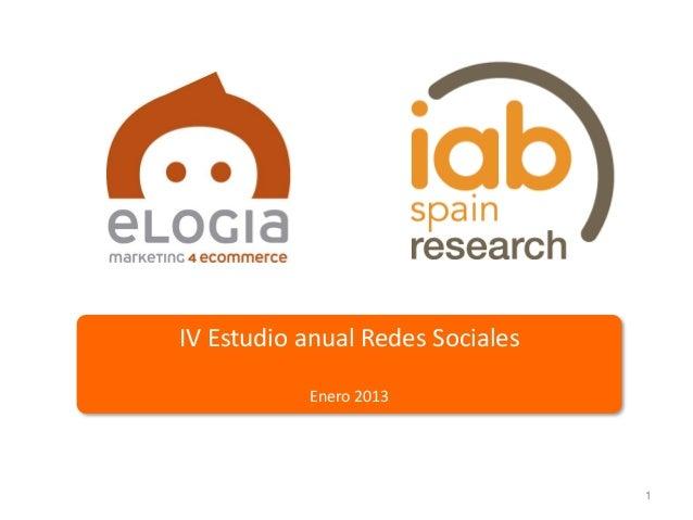 IV Estudio Redes Sociales 2012. Enero 2013.