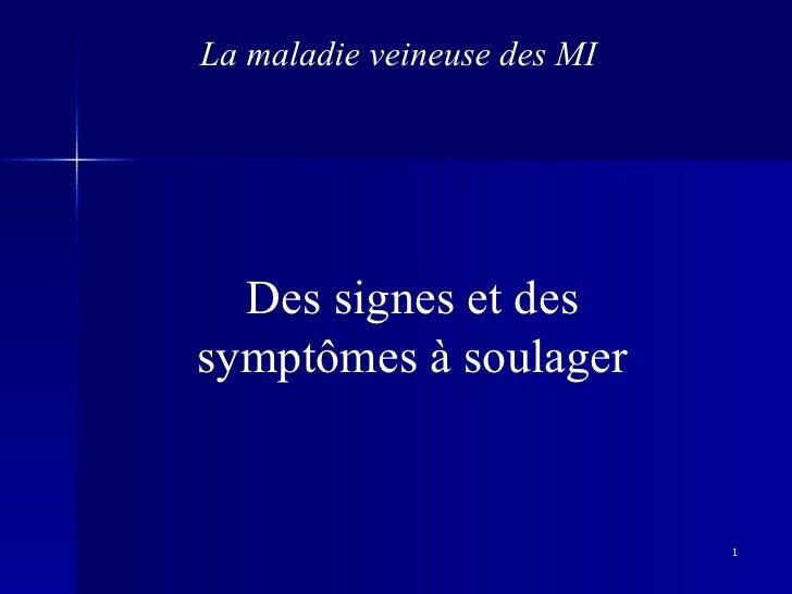 La maladie veineuse des MI Des signes et des symptômes à soulager