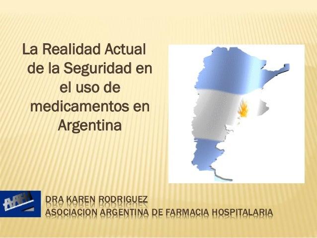 La Realidad Actual de la Seguridad en el uso de medicamentos en Argentina