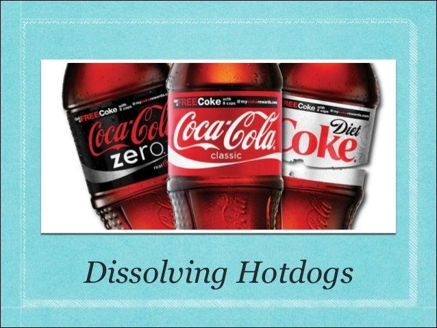 Dissolving Hotdogs