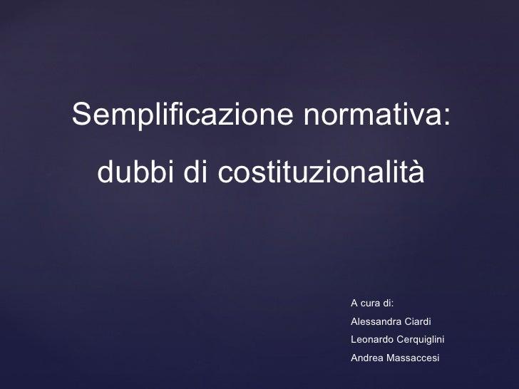 Semplificazione normativa: dubbi di costituzionalità                    A cura di:                    Alessandra Ciardi   ...