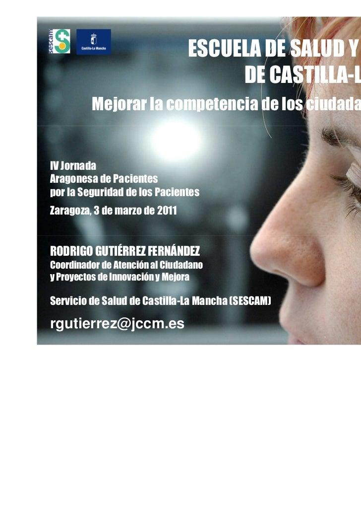 IV jornada aragonesa pacientes por la seguridad de los pacientes. Zaragoza