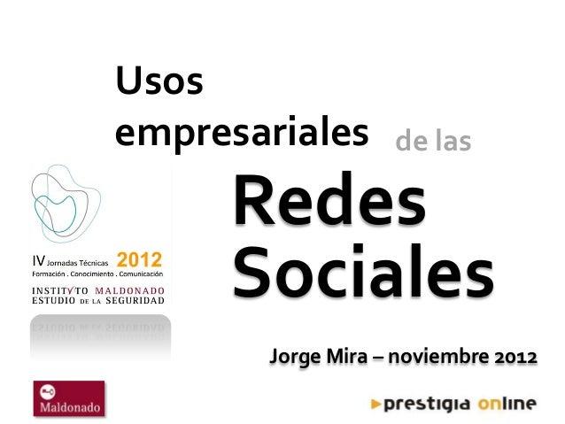 Usosempresariales      de las     Redes     Sociales       Jorge Mira – noviembre 2012