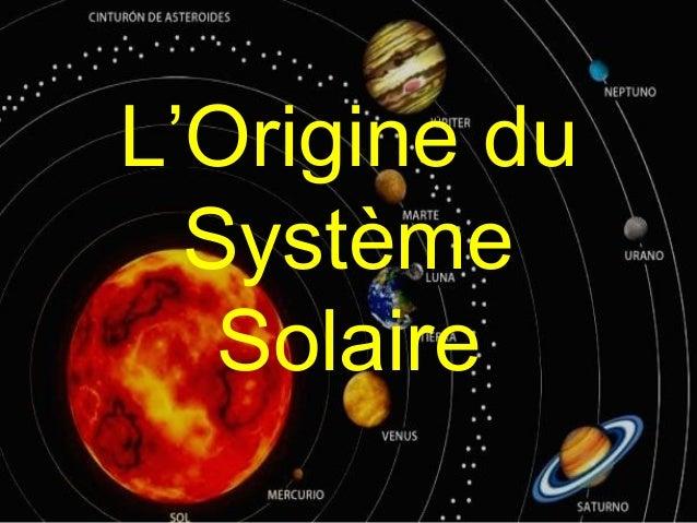 L'Origine du Système Solaire
